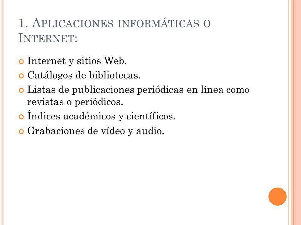 1.A PLICACIONES INFORMÁTICAS O I NTERNET : Internet y sitios Web.