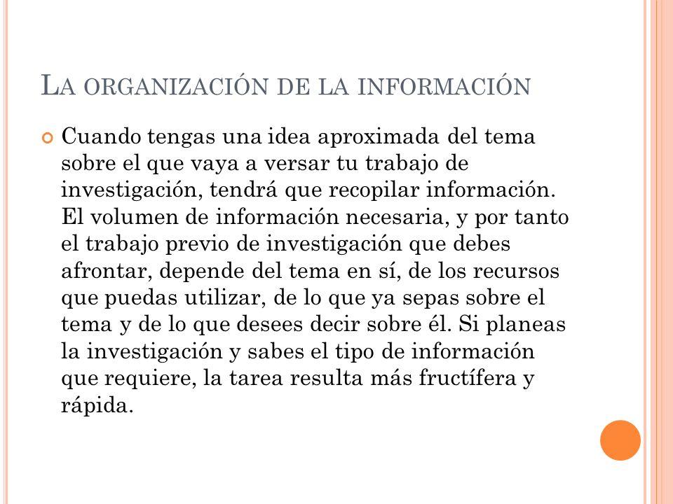 L A ORGANIZACIÓN DE LA INFORMACIÓN Revisa las fuentes.