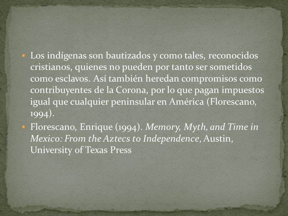Los indígenas son bautizados y como tales, reconocidos cristianos, quienes no pueden por tanto ser sometidos como esclavos. Así también heredan compro