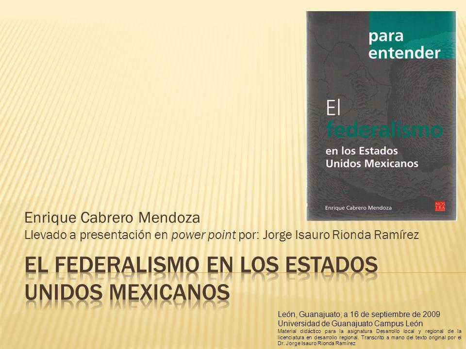 1.Introducción 2. Origen y bases jurídicas del federalismo 1.