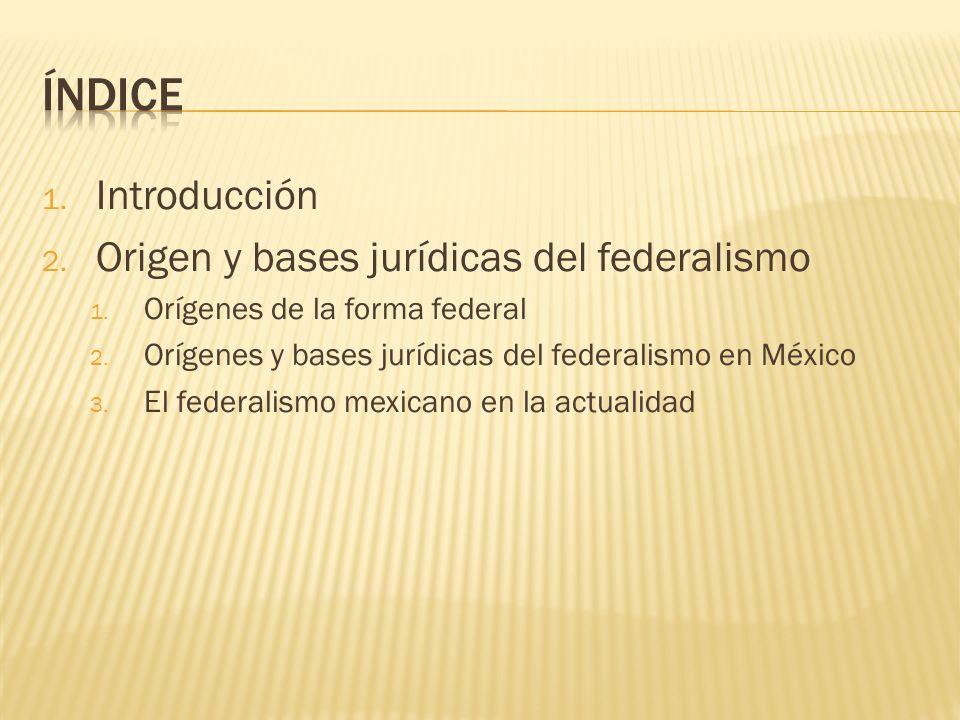 La forma de gobierno federal constituye un punto intermedio entre la confederación y el centralismo.