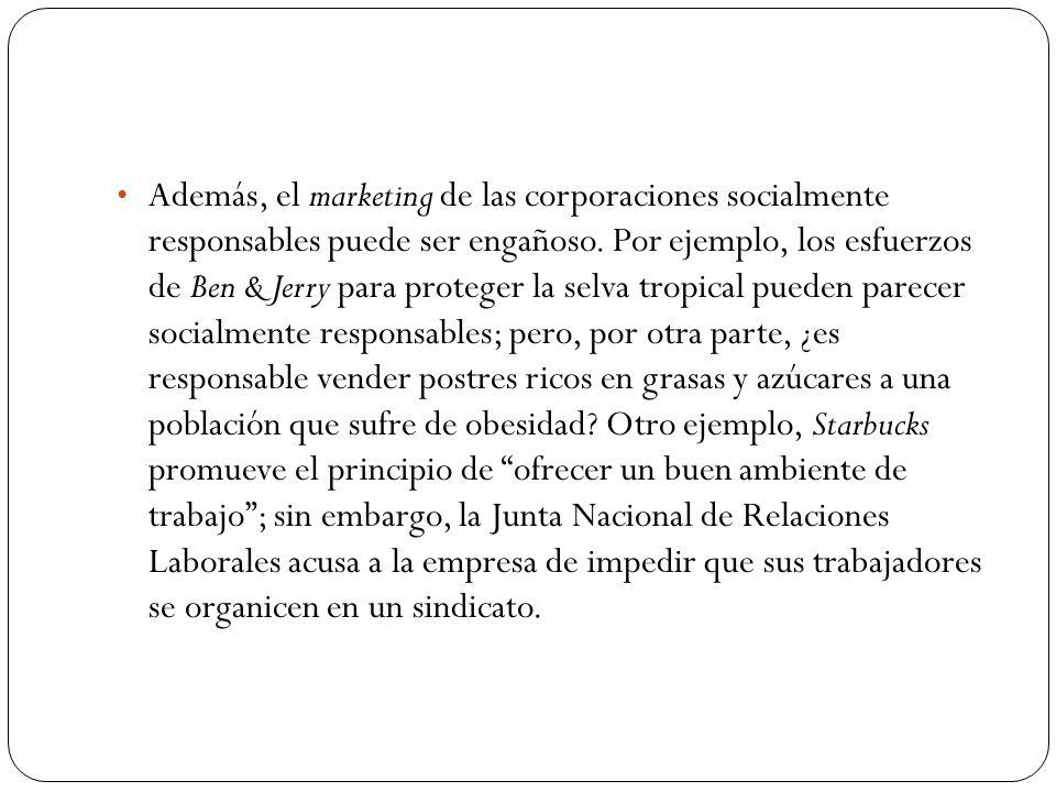 Además, el marketing de las corporaciones socialmente responsables puede ser engañoso.