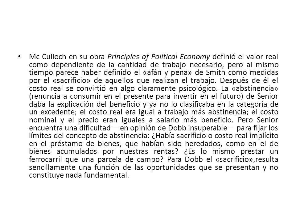 Mc Culloch en su obra Principles of Political Economy definió el valor real como dependiente de la cantidad de trabajo necesario, pero al mismo tiempo
