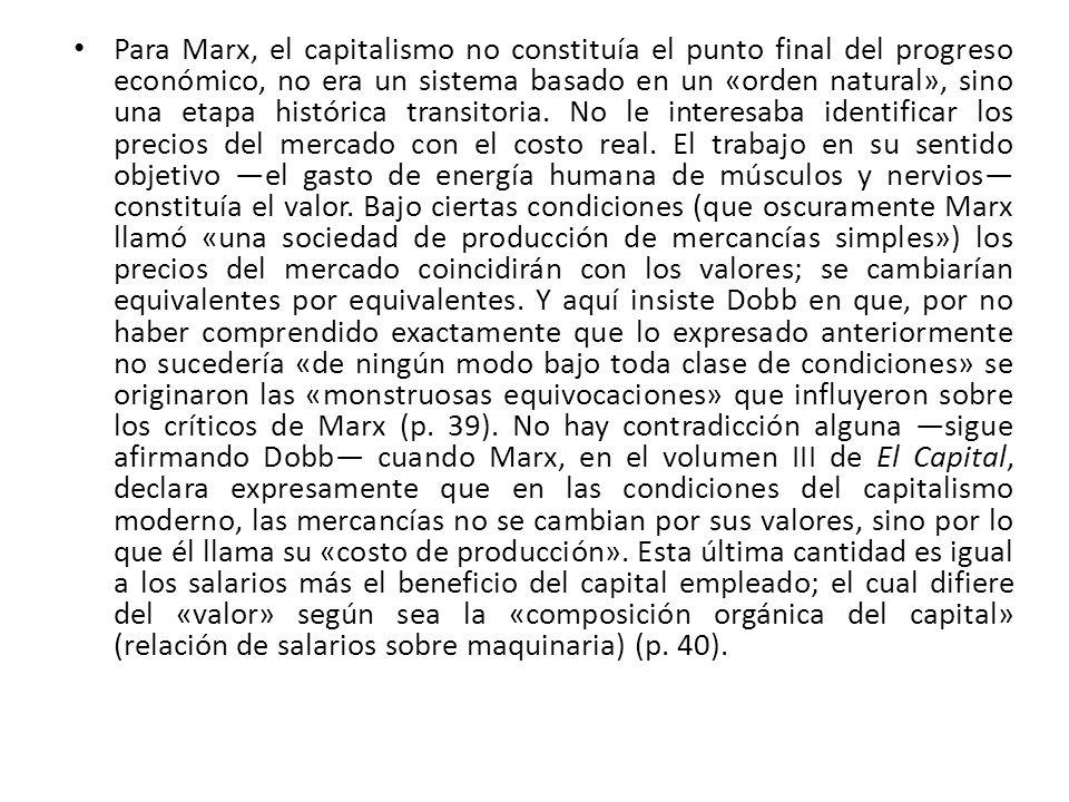 Para Marx, el capitalismo no constituía el punto final del progreso económico, no era un sistema basado en un «orden natural», sino una etapa históric