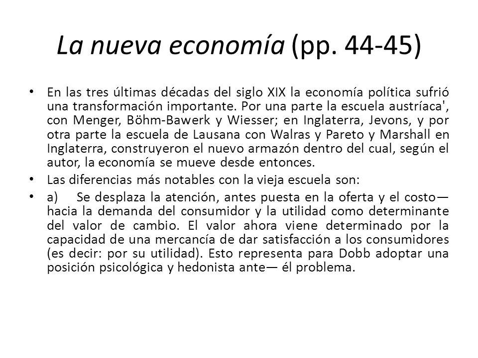 La nueva economía (pp. 44-45) En las tres últimas décadas del siglo XIX la economía política sufrió una transformación importante. Por una parte la es