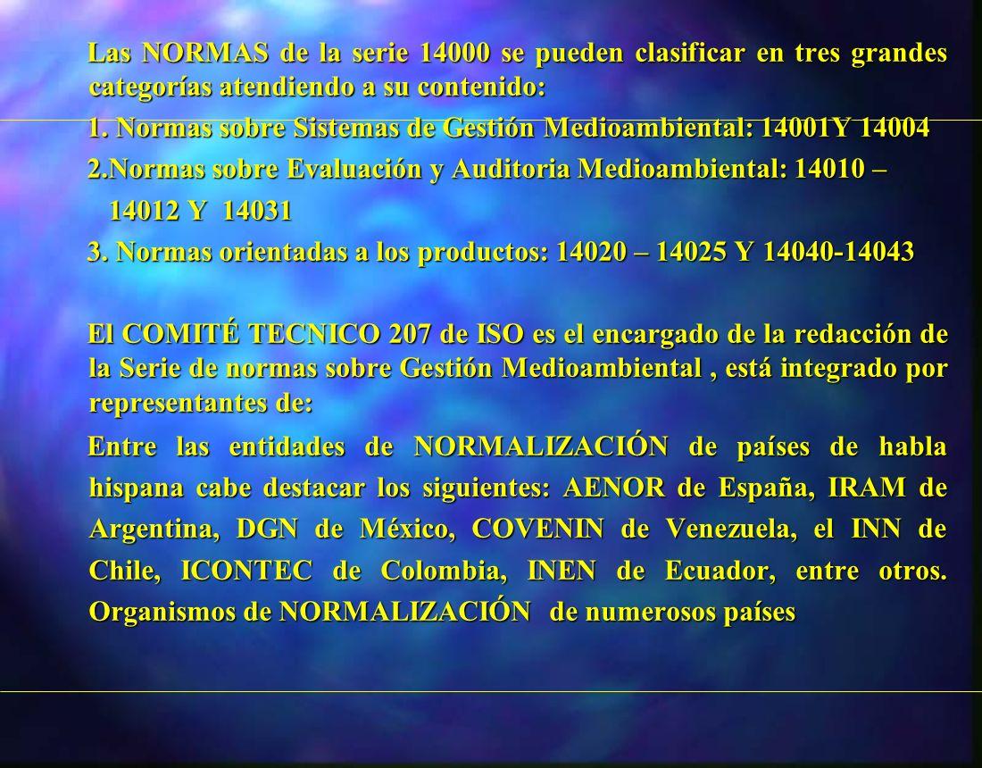 Las NORMAS de la serie 14000 se pueden clasificar en tres grandes categorías atendiendo a su contenido: Las NORMAS de la serie 14000 se pueden clasifi