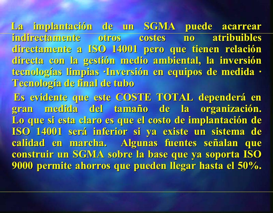 La implantación de un SGMA puede acarrear indirectamente otros costes no atribuibles directamente a ISO 14001 pero que tienen relación directa con la