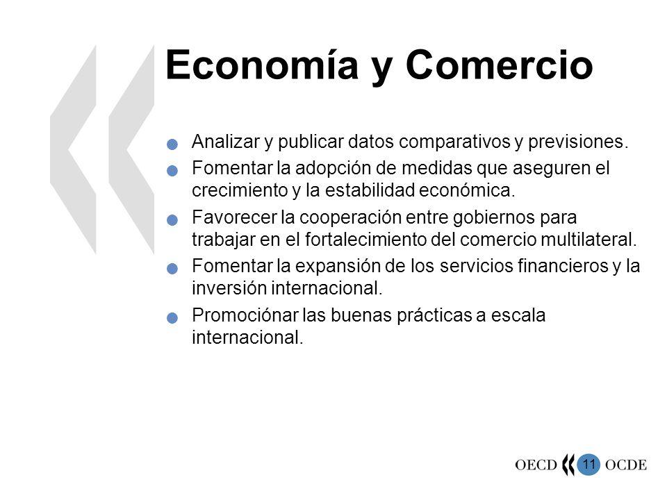 11 Economía y Comercio Analizar y publicar datos comparativos y previsiones. Fomentar la adopción de medidas que aseguren el crecimiento y la estabili