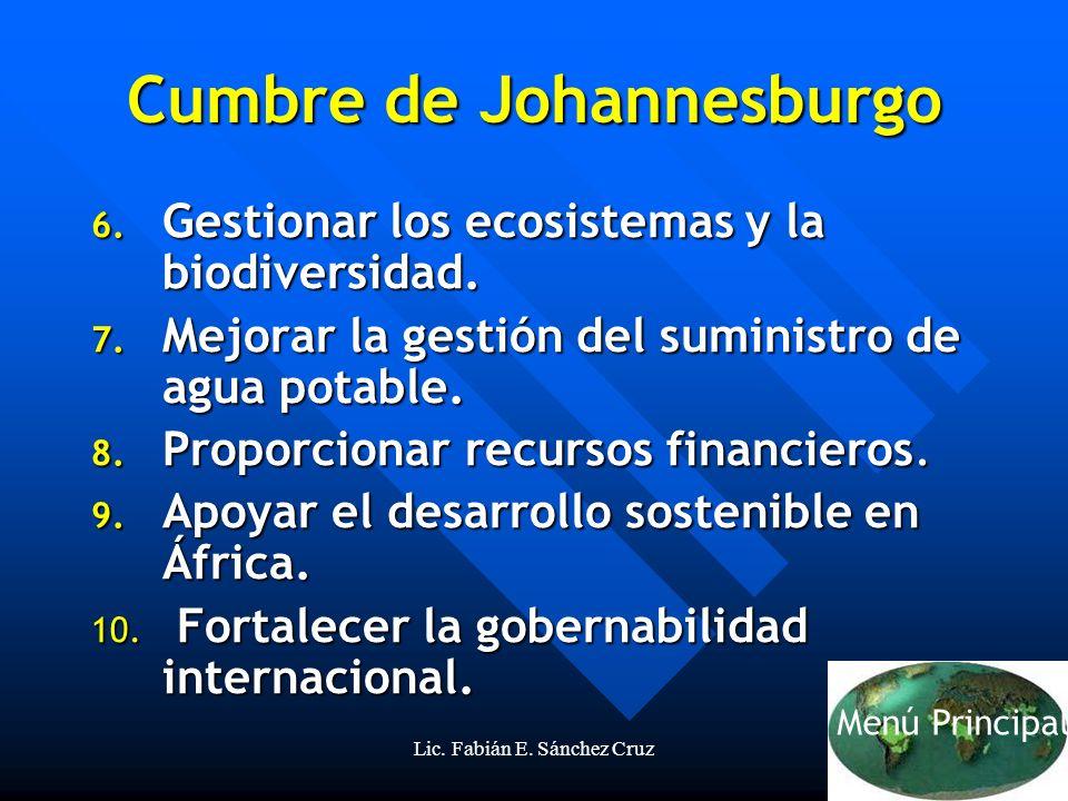 Lic. Fabián E. Sánchez Cruz48 6. Gestionar los ecosistemas y la biodiversidad. 7. Mejorar la gestión del suministro de agua potable. 8. Proporcionar r