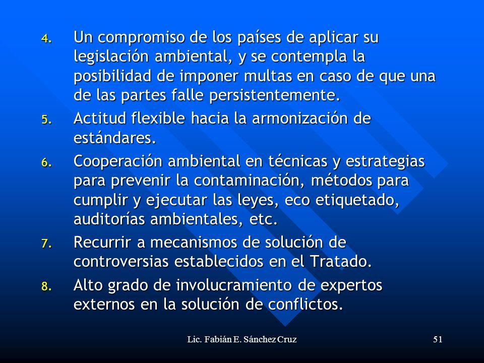 Lic. Fabián E. Sánchez Cruz51 4. Un compromiso de los países de aplicar su legislación ambiental, y se contempla la posibilidad de imponer multas en c