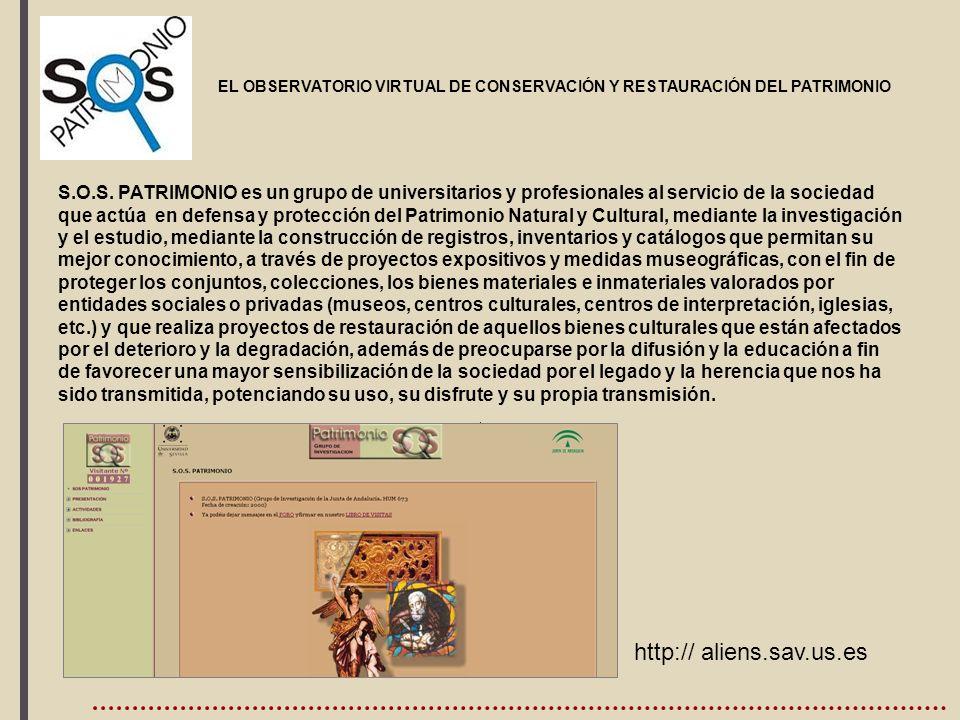 , EL OBSERVATORIO VIRTUAL DE CONSERVACIÓN Y RESTAURACIÓN DEL PATRIMONIO. S.O.S. PATRIMONIO es un grupo de universitarios y profesionales al servicio d