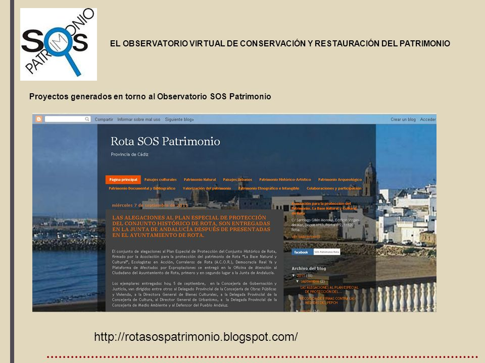 , EL OBSERVATORIO VIRTUAL DE CONSERVACIÓN Y RESTAURACIÓN DEL PATRIMONIO. Proyectos generados en torno al Observatorio SOS Patrimonio http://rotasospat