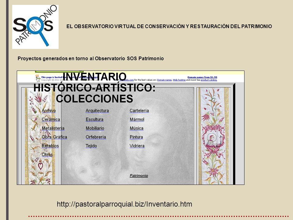 , EL OBSERVATORIO VIRTUAL DE CONSERVACIÓN Y RESTAURACIÓN DEL PATRIMONIO. Proyectos generados en torno al Observatorio SOS Patrimonio http://pastoralpa