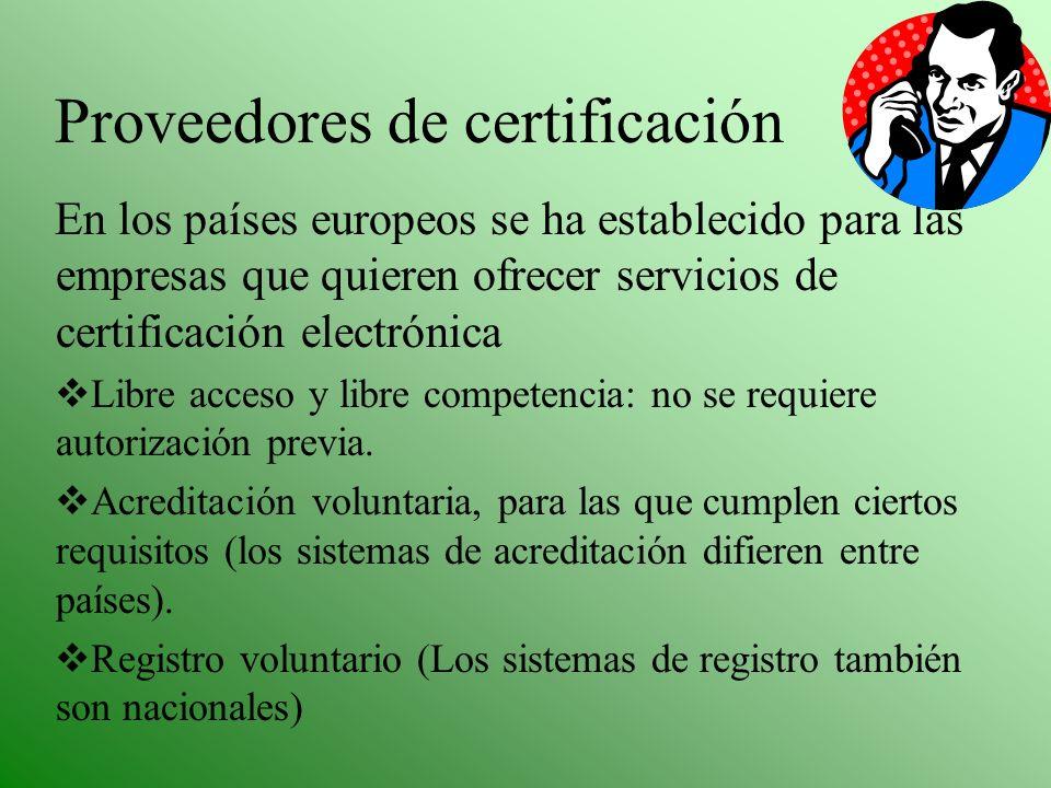 Proveedores de certificación En los países europeos se ha establecido para las empresas que quieren ofrecer servicios de certificación electrónica Lib