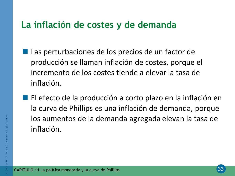 33 © 2008 by W. W. Norton & Company. All rights reserved CAPÍTULO 11 La política monetaria y la curva de Phillips La inflación de costes y de demanda