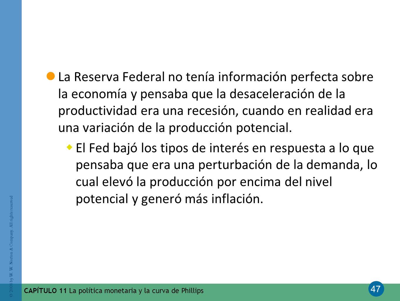 47 © 2008 by W. W. Norton & Company. All rights reserved CAPÍTULO 11 La política monetaria y la curva de Phillips La Reserva Federal no tenía informac