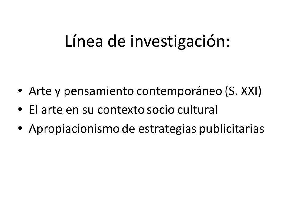 Línea de investigación: Arte y pensamiento contemporáneo (S.