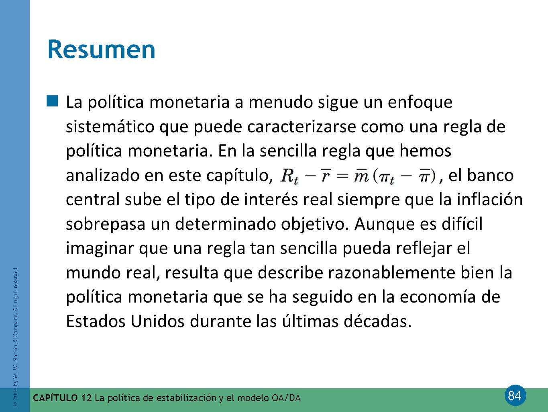 84 © 2008 by W. W. Norton & Company. All rights reserved CAPÍTULO 12 La política de estabilización y el modelo OA/DA Resumen La política monetaria a m