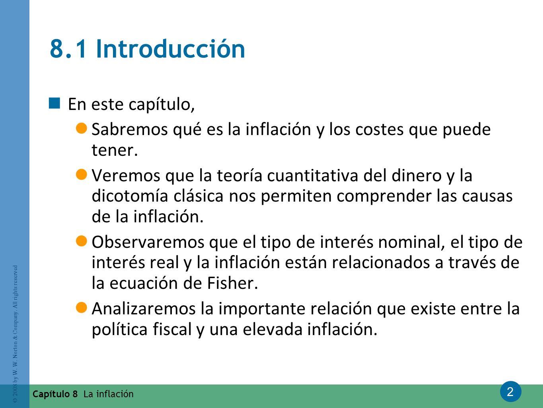 2 © 2008 by W. W. Norton & Company. All rights reserved Capítulo 8 La inflación 8.1 Introducción En este capítulo, Sabremos qué es la inflación y los