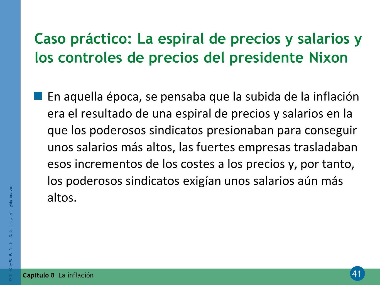 41 © 2008 by W. W. Norton & Company. All rights reserved Capítulo 8 La inflación Caso práctico: La espiral de precios y salarios y los controles de pr