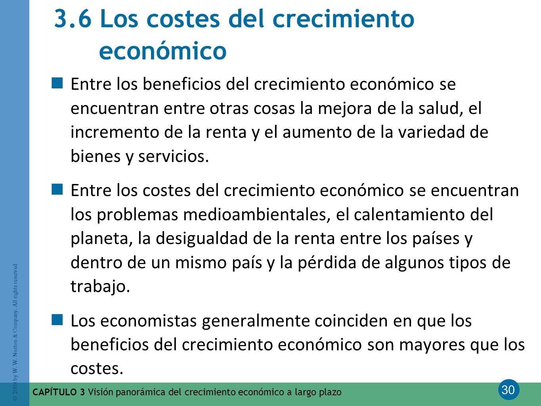 30 © 2008 by W. W. Norton & Company. All rights reserved CAPÍTULO 3 Visión panorámica del crecimiento económico a largo plazo 3.6 Los costes del creci