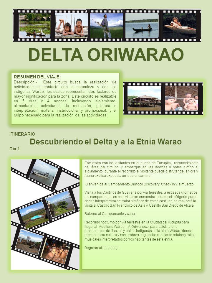 DELTA ORIWARAO RESUMEN DEL VIAJE: Descripción.- Este circuito busca la realización de actividades en contacto con la naturaleza y con los indígenas Wa