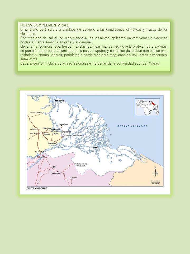 NOTAS COMPLEMENTARIAS: El itinerario está sujeto a cambios de acuerdo a las condiciones climáticas y físicas de los visitantes.