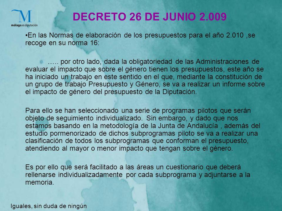DECRETO 26 DE JUNIO 2.009 En las Normas de elaboración de los presupuestos para el año 2.010,se recoge en su norma 16: …..