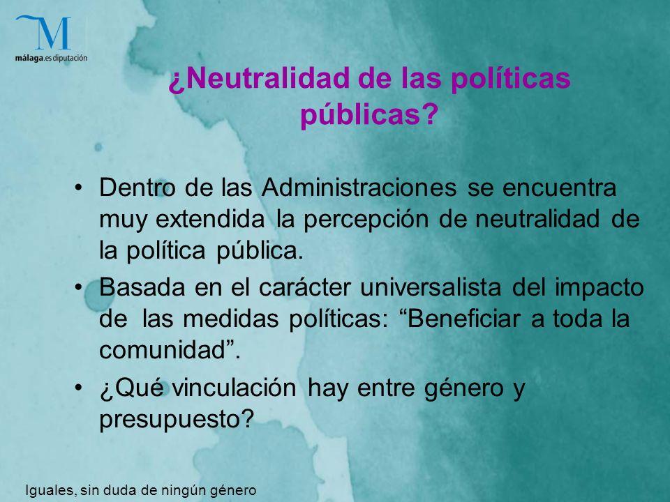 ¿Neutralidad de las políticas públicas.
