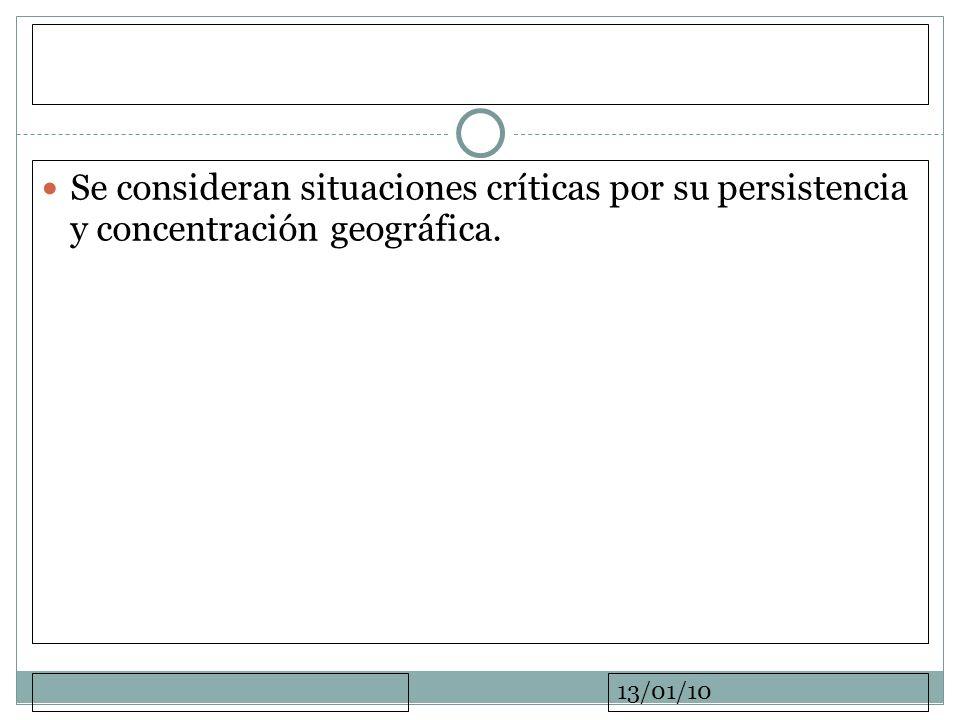 13/01/10 Se consideran situaciones críticas por su persistencia y concentración geográfica.