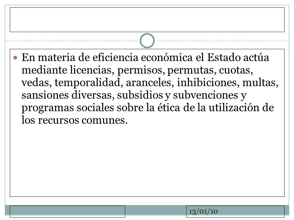 13/01/10 En materia de eficiencia económica el Estado actúa mediante licencias, permisos, permutas, cuotas, vedas, temporalidad, aranceles, inhibicion