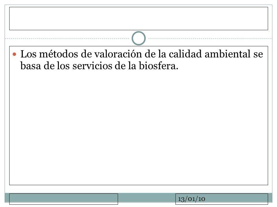 13/01/10 Los métodos de valoración de la calidad ambiental se basa de los servicios de la biosfera.