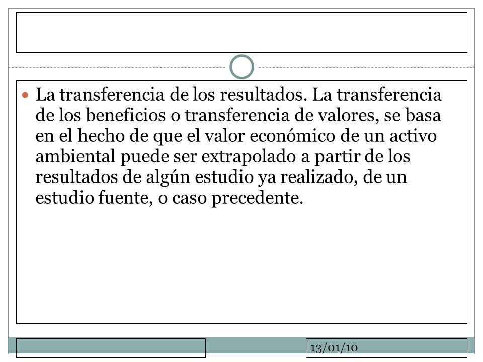 13/01/10 La transferencia de los resultados. La transferencia de los beneficios o transferencia de valores, se basa en el hecho de que el valor económ