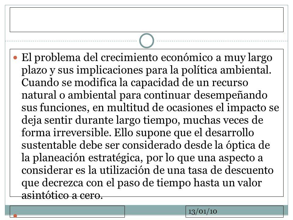 13/01/10 El problema del crecimiento económico a muy largo plazo y sus implicaciones para la política ambiental. Cuando se modifica la capacidad de un