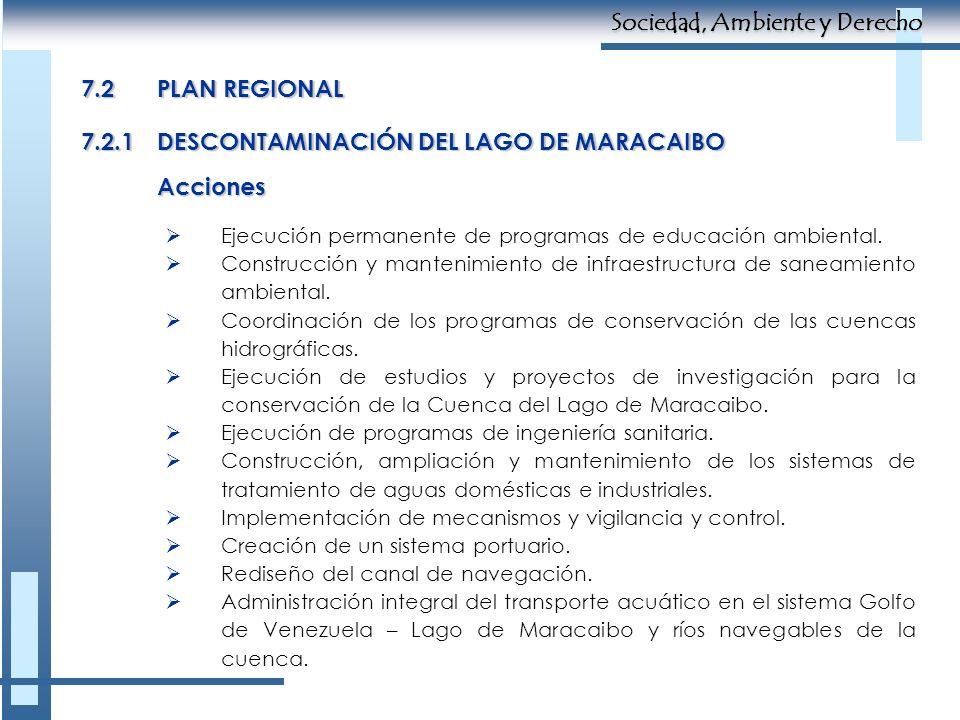 7.2.1DESCONTAMINACIÓN DEL LAGO DE MARACAIBO Ejecución permanente de programas de educación ambiental. Construcción y mantenimiento de infraestructura
