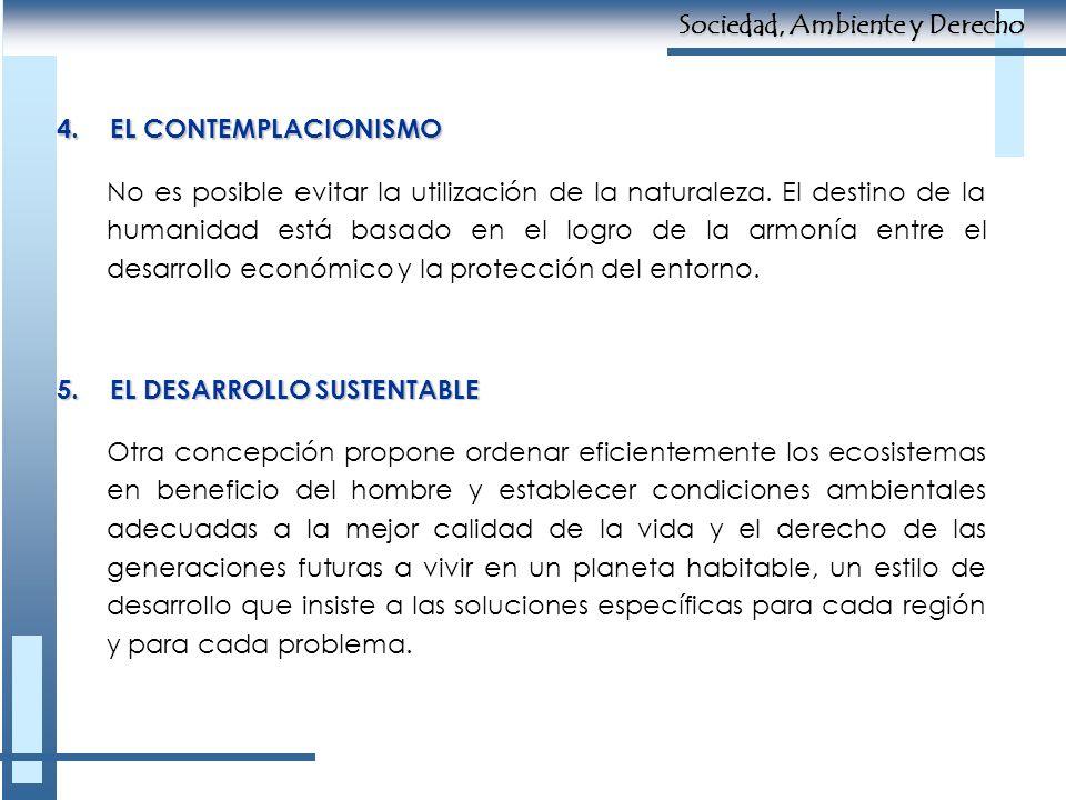 4.EL CONTEMPLACIONISMO No es posible evitar la utilización de la naturaleza. El destino de la humanidad está basado en el logro de la armonía entre el