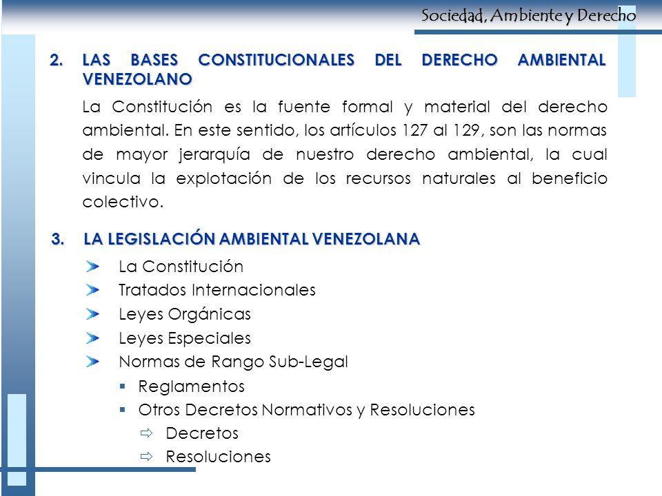 La Constitución es la fuente formal y material del derecho ambiental. En este sentido, los artículos 127 al 129, son las normas de mayor jerarquía de