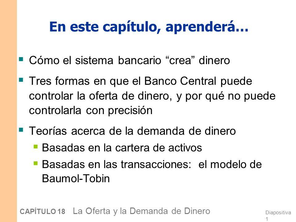 Diapositiva 21 CAPÍTULO 18 La Oferta y la Demanda de Dinero ¿Qué instrumento es utilizado con más frecuencia.