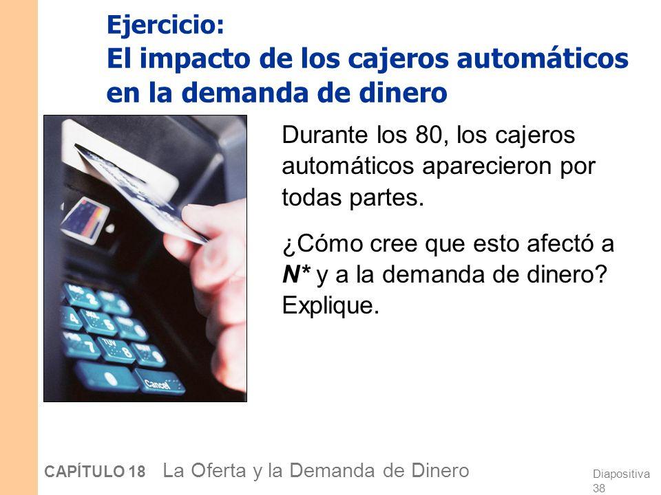Diapositiva 37 CAPÍTULO 18 La Oferta y la Demanda de Dinero La función de demanda de dinero La función de demanda de dinero de Baumol-Tobin: Cómo difi