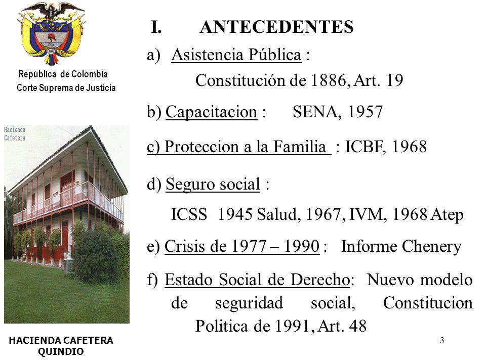 4 SABANA DE BOGOTA República de Colombia Corte Suprema de Justicia II.INTEGRALIDAD DE LA SEGURIDAD SOCIAL La Constitución Política la establece como servicio público obligatorio bajo la coordinación y control del Estado.