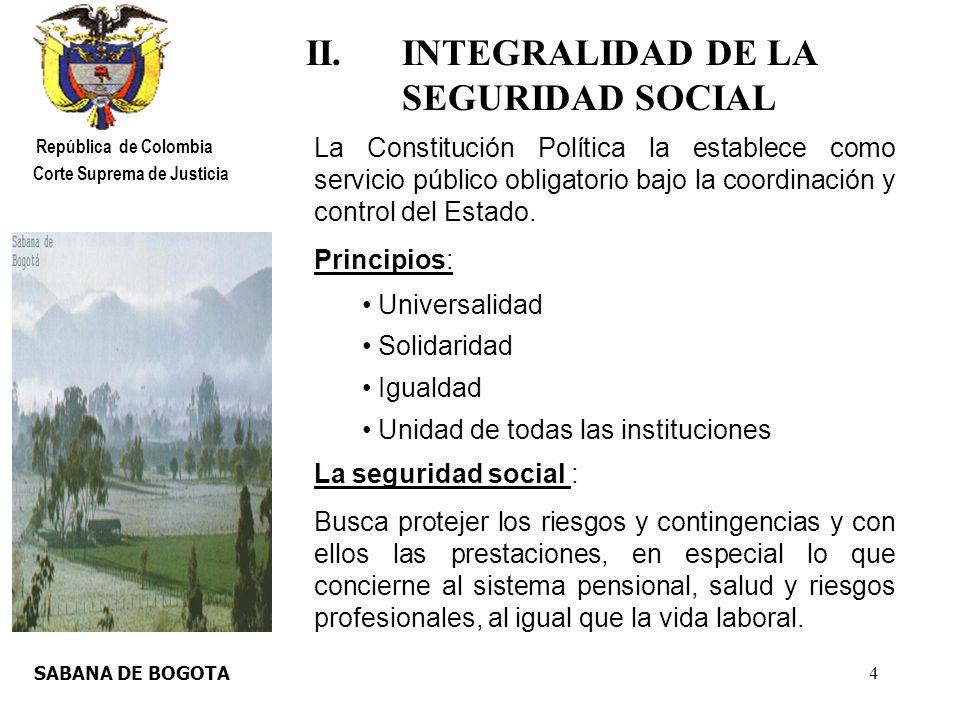 5 LAGUNA DE TOTA República de Colombia Corte Suprema de Justicia III.LA CONSTITUCIONALIZACION DE LOS DERECHOS -Estado Social de Derecho.