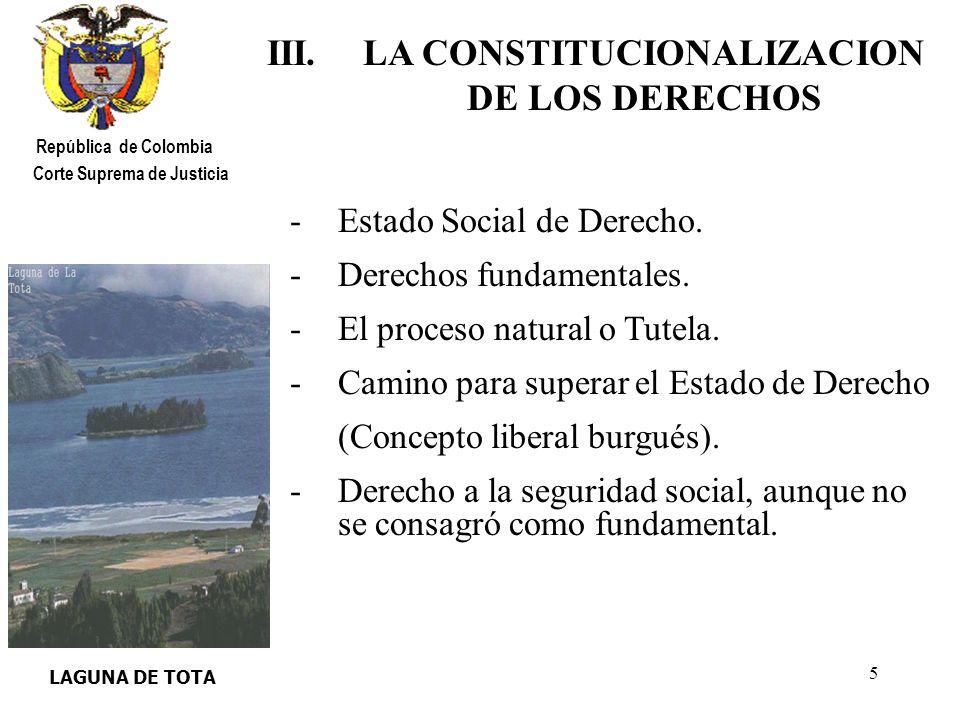 6 ARRECIFES SANTA MARTA República de Colombia Corte Suprema de Justicia IV.LA SEGURIDAD SOCIAL EN UN ESTADO MODERNO Se constituye en un imperativo en la vida de un Estado democrático social de derecho.