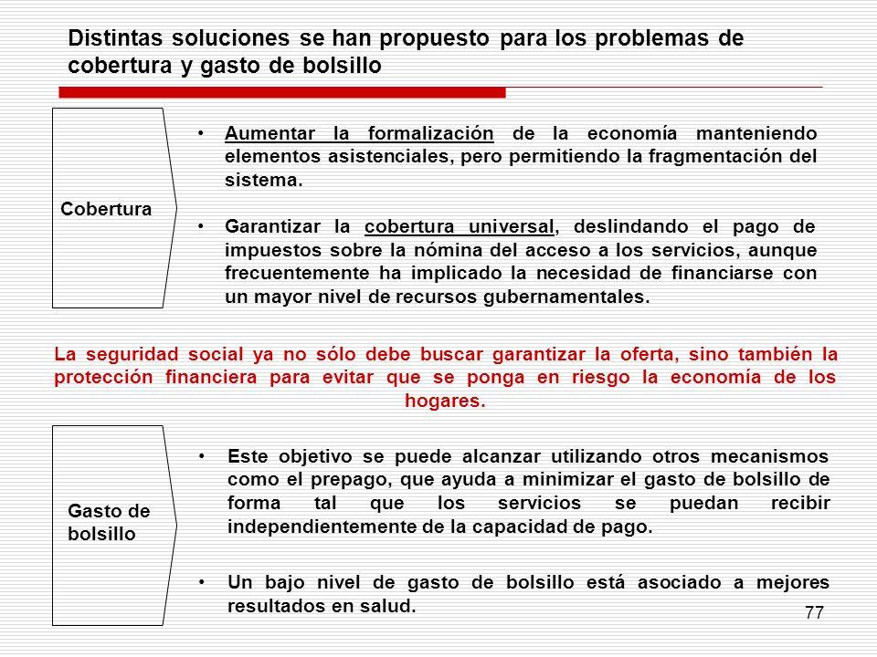 77 La seguridad social ya no sólo debe buscar garantizar la oferta, sino también la protección financiera para evitar que se ponga en riesgo la econom