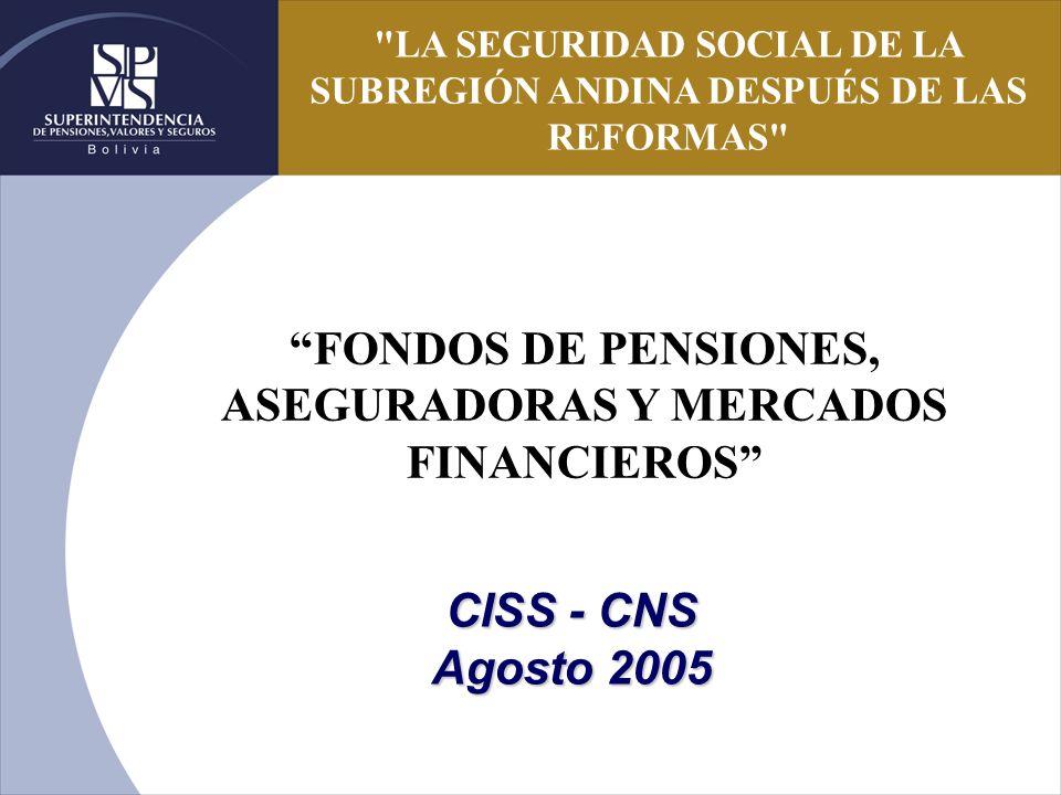 CISS - CNS Agosto 2005 FONDOS DE PENSIONES, ASEGURADORAS Y MERCADOS FINANCIEROS