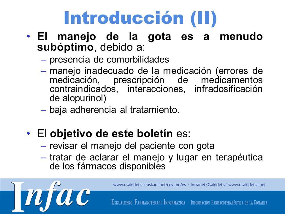 http://www.osakidetza.euskadi.net Introducción (II) El manejo de la gota es a menudo subóptimo, debido a: –presencia de comorbilidades –manejo inadecuado de la medicación (errores de medicación, prescripción de medicamentos contraindicados, interacciones, infradosificación de alopurinol) –baja adherencia al tratamiento.