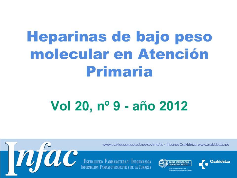 http://www.osakidetza.euskadi.net Heparinas de bajo peso molecular en Atención Primaria Vol 20, nº 9 - año 2012