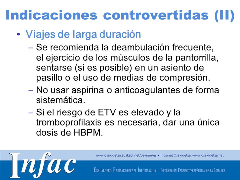 http://www.osakidetza.euskadi.net Indicaciones controvertidas (II) Viajes de larga duración –Se recomienda la deambulación frecuente, el ejercicio de