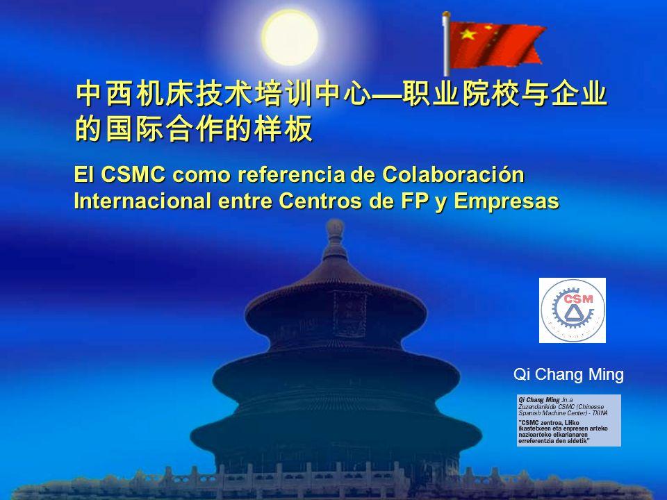 El CSMC como referencia de Colaboración Internacional entre Centros de FP y Empresas Qi Chang Ming