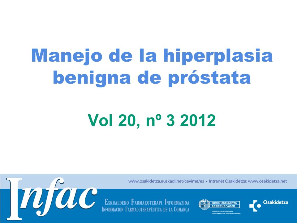 http://www.osakidetza.euskadi.net Manejo de la hiperplasia benigna de próstata Vol 20, nº 3 2012