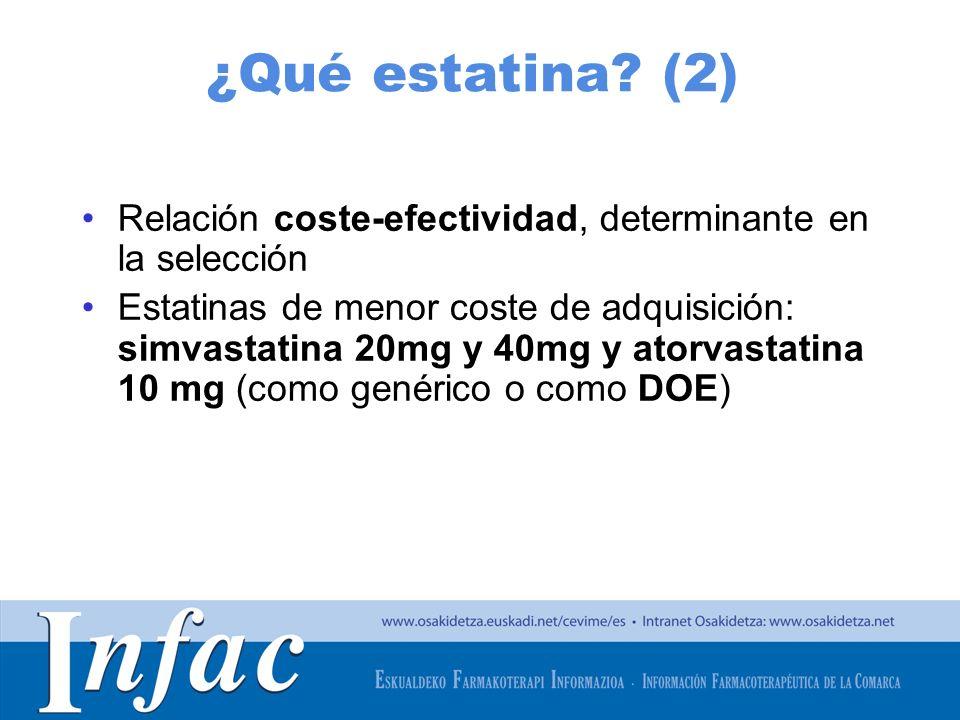 http://www.osakidetza.euskadi.net ¿Qué estatina? (2) Relación coste-efectividad, determinante en la selección Estatinas de menor coste de adquisición: